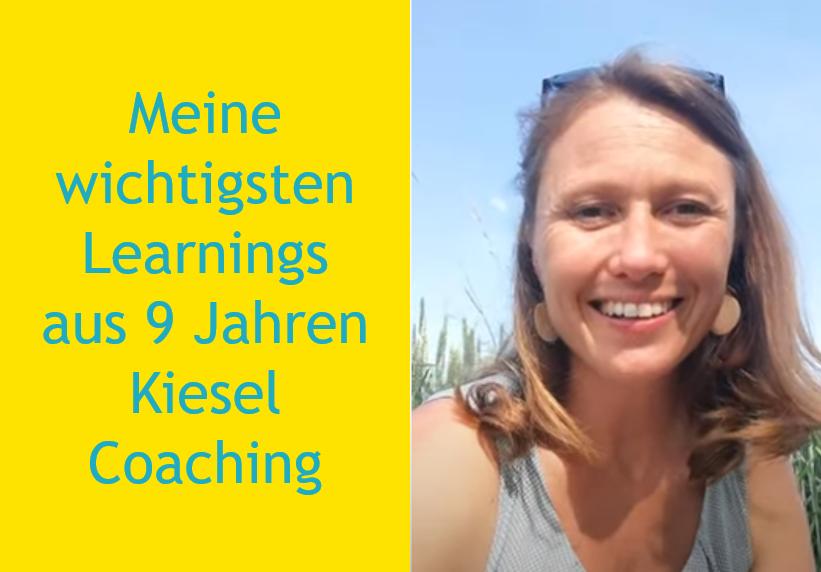Meine wichtigsten Learnings aus 9 Jahren Kiesel Coaching